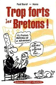 Trop forts les Bretons ! par Paul Burel