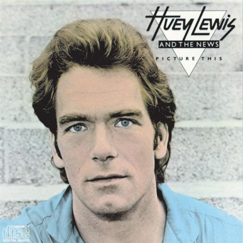 Huey Lewis & The News - Picture This - Zortam Music
