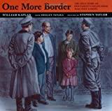 img - for One More Border: The True Story of One Family's Escape from War-Torn Europe book / textbook / text book