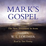 Mark's Gospel: From the New Testament in Scots, Translated by William Laughton Lorimer | [William Laughton Lorimer (translation)]