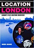 Location London: London's Film Locations Uncovered