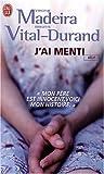 echange, troc Virginie Madeira, Brigitte Vital-Durand - J'ai menti