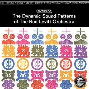 Dynamic Sound Patterns of the Rod Levitt Orchestra