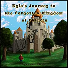 Kyle's Journey to the Forgotten Kingdom of Philidia Audiobook by Lysanne Olson Narrated by Charles D. Baker