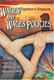 img - for Wages and Wages Policies: Tripartism in Singapore book / textbook / text book