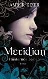 Meridian - Flüsternde Seelen: Roman (PAN)