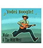 Yodel Boogie! Wylie & The Wild West