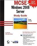 MCSE : Windows 2000 server study guide