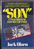 Son: A Psychopath and His Victims (009465770X) by Olsen, Jack