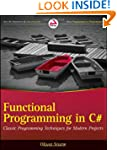 Functional Programming in C#: Classic...