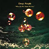 "Who Do We Think We Arevon ""Deep Purple"""