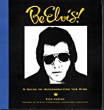 Be Elvis! A Guide to Impersonating the King