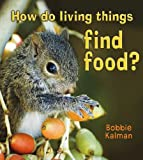 How Do Living Things Find Food? (Introducing Living Things)