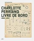 Charlotte Perriand livre de bord : 1928-1933