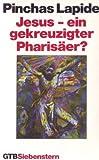 Jesus - ein gekreuzigter Pharisäer? title=