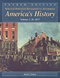 Selected Historical Documents to Accompany America's History: Volume 1: To 1877 (0312193882) by Carlton, David L.