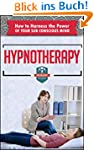 Hypnotherapy: How To Harness The Powe...