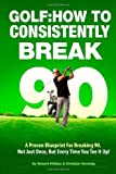 img - for Golf: How to Consistently Break 90 book / textbook / text book