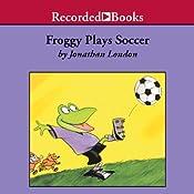 Froggy Plays Soccer   Jonathan London