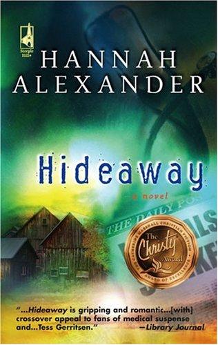 Hideaway (Hideaway, Book 1), Hannah Alexander
