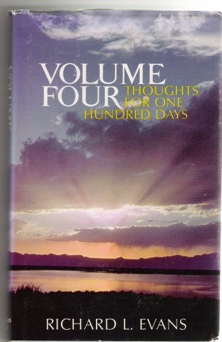 Thoughts for One Hundred Days Volume Four, RICHARD L. EVANS