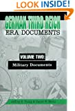 German Third Reich Era Documents, Volume Two: Military Documents