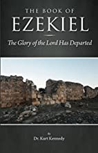 The Book of Ezekiel The Glory of the Lord has Departed