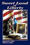 img - for Sweet Land of Liberty by Raymond J. Golarz (2011-04-19) book / textbook / text book