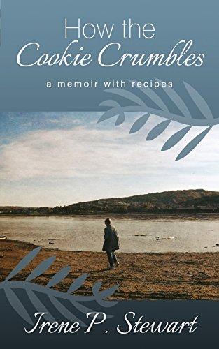How the Cookie Crumbles: A Memoir with Recipes