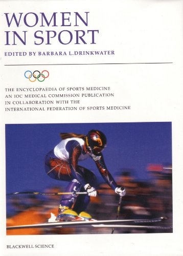 Women in Sport: Volume VIII of the Encyclopaedia of Sports Medicine, An IOC Medical Committee Publication