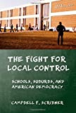 "Campbell F. Scribner, ""The Fight for Local Control: Schools, Suburbs, and American Democracy"" (Cornell UP, 2016)"
