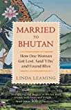 "Image of Married to Bhutan: How One Woman Got Lost, Said ""I Do,"" and Found Bliss"