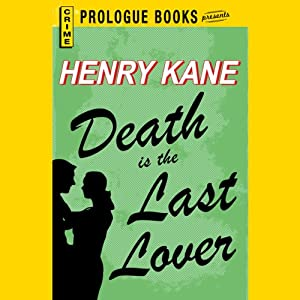 Death Is the Last Lover | [Henry Kane]