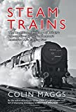 Steam Trains: From Stephensons Rocket to BRs Evening Star