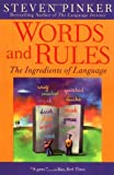 Words and Rules: The Ingredients of Language (0060958405) by Pinker, Steven