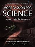 More Passion for Science: Journeys into the Unknown