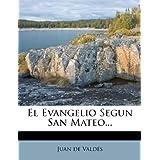 El Evangelio Segun San Mateo...