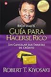 Guia Para Hacerse Rico Sin Cancelar Sus Tarjetas de Credito (Padre Rico)
