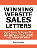 img - for Winning Website Sales Letters -- How To Create An Opening That Pulls Prospects In... A Message That Sells Them... And An Offer They Simply Can't Refuse Deluxe Version (Copywriting Book 1) book / textbook / text book