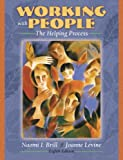 Working with People: The Helping Process, 8th Edition