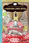The Phantom of the Post OfficeTHE PHANTOM OF THE POST OFFICE by Klise, Kate (Author) on May-01-2012 Hardcover