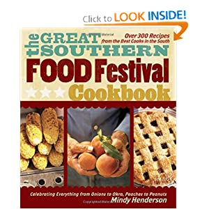 The Great Southern Food Festival Cookbook: Celebrating Everything from Peaches to Peanuts, Onions to Okra