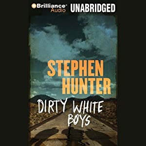 Dirty White Boys | [Stephen Hunter]