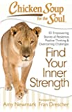 Chicken Soup for the Soul: Find Your Inner Strength: 101 Empowering Stories of Resilience, Positive Thinking, and Overcoming Challenges (English Edition)