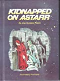 Kidnapped on Astarr (0811674509) by Nixon, Joan Lowery