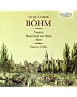 Georg Ludwig Böhm : Intégrale de la musique pour clavecin et pour orgue