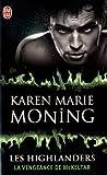 echange, troc Karen Marie Moning - Les Highlanders, Tome 7 : La vengeance de McKeltar