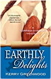 Earthly Delights: A Corinna Chapman Mystery (Corinna Chapman Mysteries) (1464200084) by Greenwood, Kerry