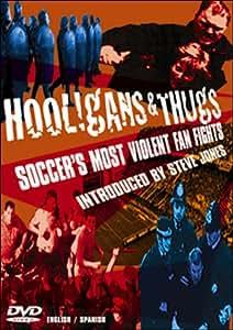 Hooligans & Thugs - Soccer's Most Violent Fan Fights
