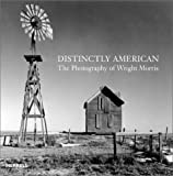 Distinctly American: The Photography of Wright Marris (1858941768) by Trachtenberg, Alan